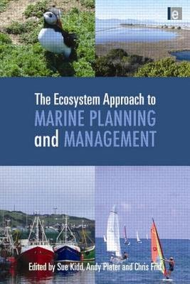 The Ecosystem Approach to Marine Planning and Management (Hardcover): Sue Kidd, Andy Plater, Chris Frid