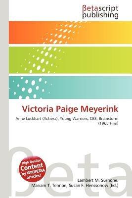 Victoria Paige Meyerink (Paperback): Lambert M. Surhone, Mariam T. Tennoe, Susan F. Henssonow