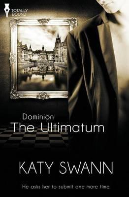 Dominion - The Ultimatum (Paperback): Katy Swann