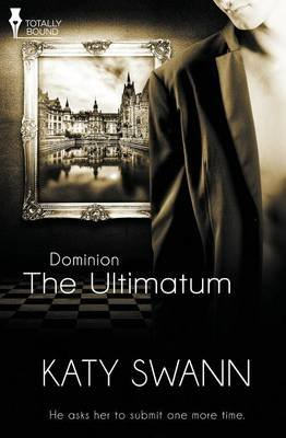 Dominion - The Ultimatum (Paperback): Katy Swann