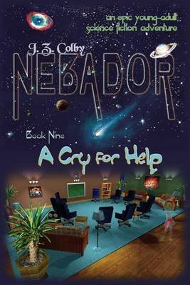 Nebador Book Nine - A Cry for Help: (Global Edition) (Paperback): J. Z. Colby