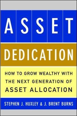 ASSET DEDICATION (Hardcover): Stephen Huxley, J. Burns