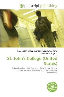 St. John's College (United States) (Paperback): Frederic P. Miller, Vandome Agnes F., McBrewster John