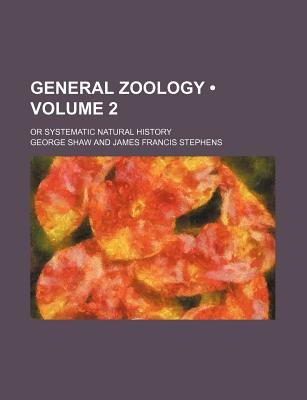 General Zoology (Volume 2); Or Systematic Natural History (Paperback): George Shaw