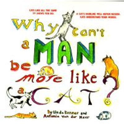 Why Can't a Man Be More Like a Cat? (Paperback): Antonia Van Der Meer