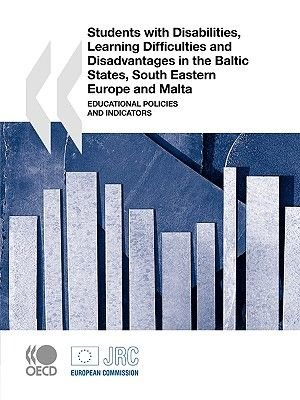 Students with Disabilities, Learning Difficulties and Disadvantages in the Baltic States, South Eastern Europe and Malta -...