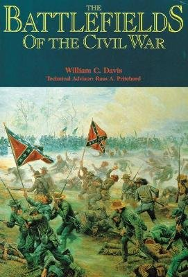 The Battlefields of the Civil War (Paperback, New edition): William C Davis