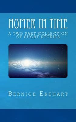 Homer in Time (Paperback): Bernice Erehart