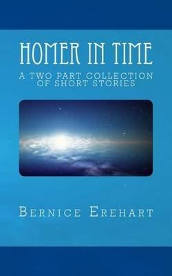 Homer in Time (Paperback): Bernice Erehart