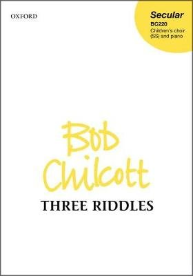 Three Riddles - from The Angry Planet (Sheet music, Vocal score): Bob Chilcott