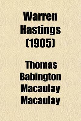 Warren Hastings (Paperback): Thomas Babington Macaulay, Baron Thomas Babington Macaulay