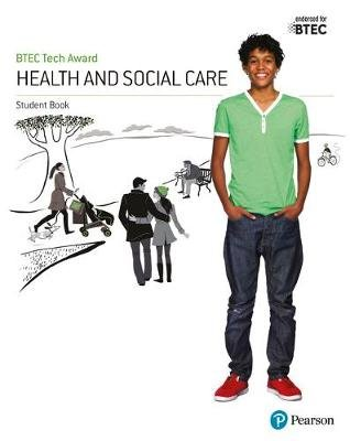 BTEC Tech Award Health and Social Care Student Book (Paperback): Brenda Baker, Colette Burgess, Elizabeth Haworth