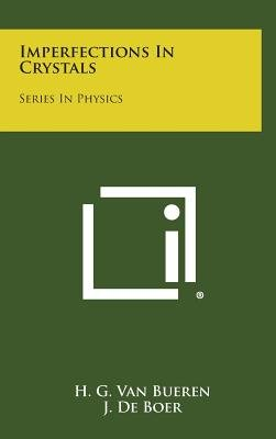 Imperfections in Crystals - Series in Physics (Hardcover): H. G. Van Bueren