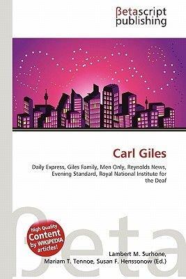 Carl Giles (Paperback): Lambert M. Surhone, Mariam T. Tennoe, Susan F. Henssonow