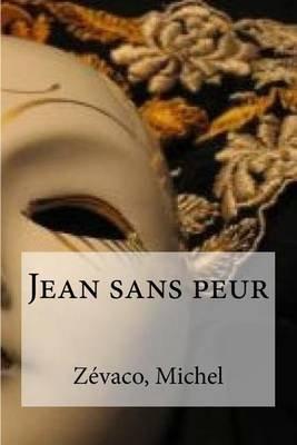 Jean Sans Peur (French, Paperback): Zevaco Michel