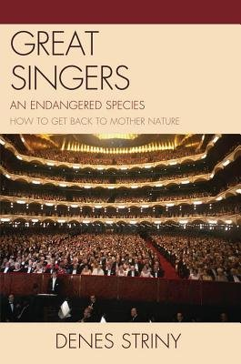 Great Singers - An Endangered Species (Electronic book text): Denes Striny