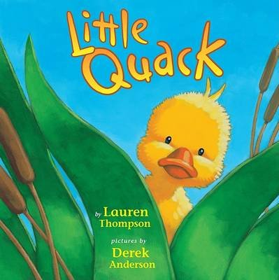 Little Quack (Hardcover): Lauren Thompson