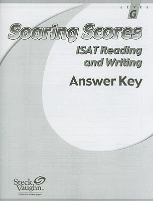 Soaring Scores ISAT Reading and Writing, Answer Key, Level G (Paperback): Steck-Vaughn Company