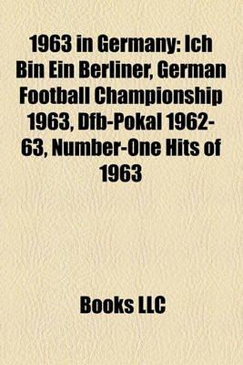 1963 in Germany - Ich Bin Ein Berliner, German Football Championship