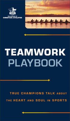 Teamwork Playbook - True Champions Talk about the Heart and Soul in Sports (Paperback): Fleming H. Revell Company