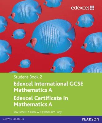Edexcel International GCSE Mathematics A Student Book 2 with ActiveBook CD (Paperback): D.A. Turner, I.A. Potts, W. R. J....