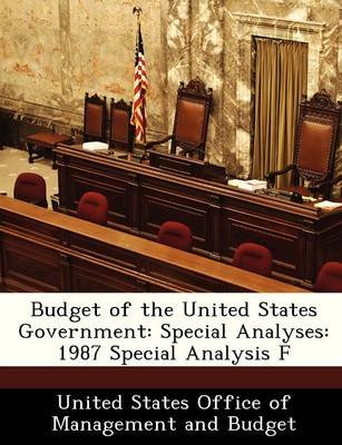 Budget of the United States Government - Special Analyses: 1987 Special Analysis F (Paperback):