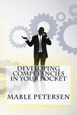 Developing Competencies in Your Pocket (Paperback): Mable Petersen