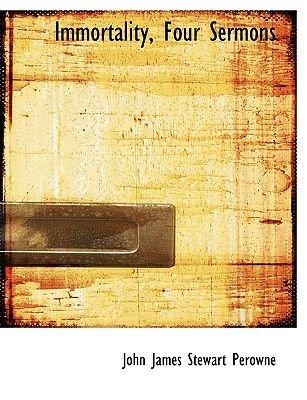 Immortality, Four Sermons (Large print, Paperback, large type edition): John James Stewart Perowne