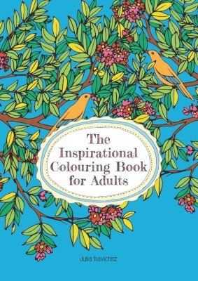 The inspirational colouring-in book for adults (Paperback): Julia Davidtsz