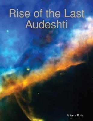 Rise Of The Last Audeshti Electronic Book Text Briana Blair