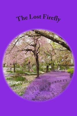 The Lost Firefly (Paperback): Kayleigh K. Burdett