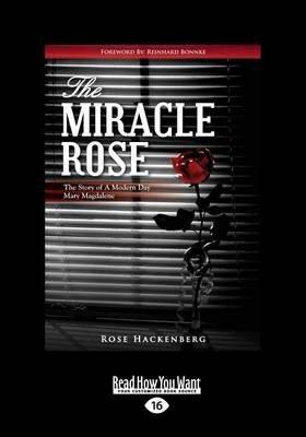The Miracle Rose (Large print, Paperback, [Large Print]): Rose Marie Hackenburg
