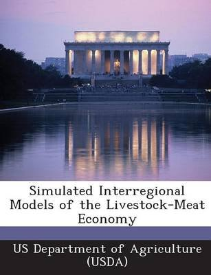 Simulated Interregional Models of the Livestock-Meat Economy (Paperback):