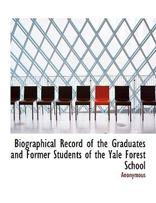 Biographical Record of the Graduates and Former Students of the Yale Forest School (Large print, Paperback, large type...