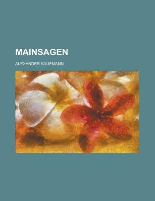 Mainsagen (English, German, Paperback): United States Congress Senate, Alexander Kaufmann