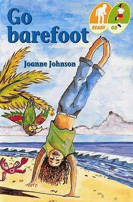 Go Barefoot (Paperback): Joanne Gail Johnson