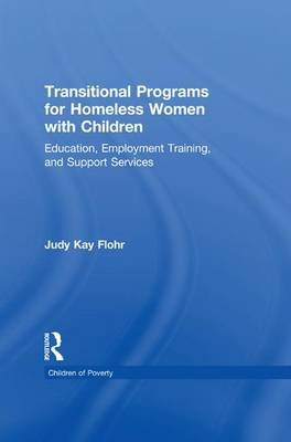 Transitional Programs for Homeless Women with Children - Education, Employment Traning, and Support Services (Paperback): Judy...