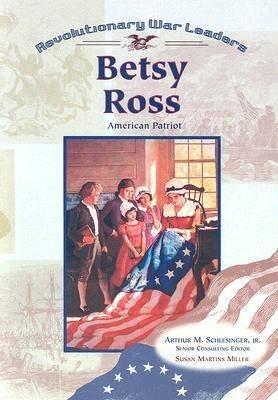 Betsy Ross (Paperback, illustrated edition): Susan Martins Miller