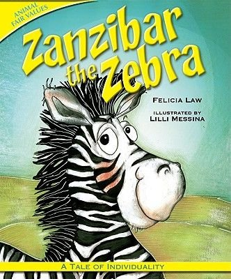 Zanzibar the Zebra - A Tale of Individuality (Hardcover): Felicia Law