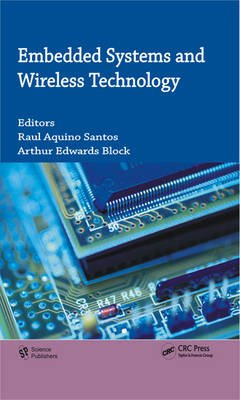 Embedded Systems and Wireless Technology - Theory and Practical Applications (Hardcover, New): Raul A. Santos, Arthur Edwards...