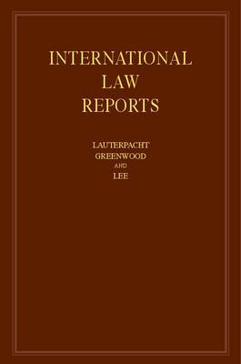 International Law Reports: Volume 163 (Hardcover): Elihu Lauterpacht, Christopher Greenwood, Karen Lee