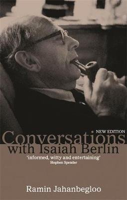 Conversations With Isaiah Berlin (Paperback, Second Edition,): Ramin Jahanbegloo