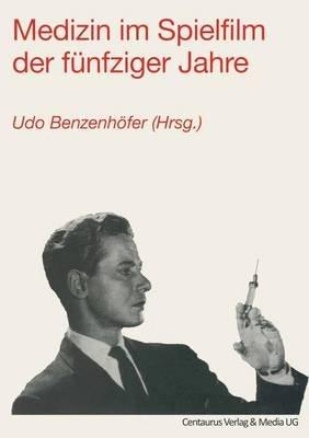 Medizin Im Spielfilm Der Funfziger Jahre (German, Paperback, 1993 ed.): Sigrid Stockel, Claudia Michael