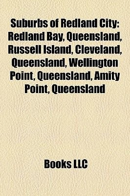 Suburbs of Redland City - Redland Bay, Queensland, Russell Island, Cleveland, Queensland, Wellington Point, Queensland, Amity...