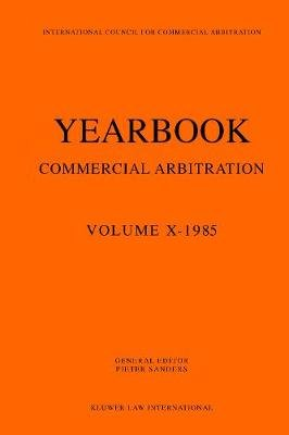 Year Book of Commercial Arbitration, v. 10 (Paperback): Pieter Sanders