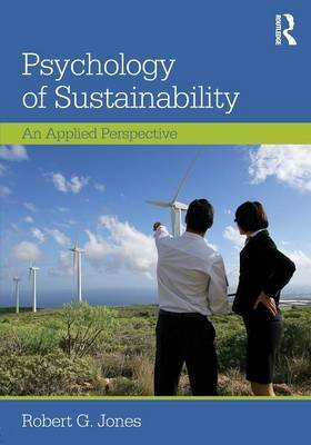 Psychology of Sustainability - An Applied Perspective (Paperback): Robert G Jones