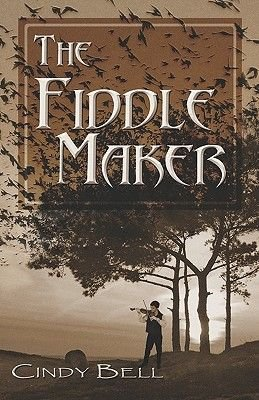 The Fiddle Maker (Paperback): Cindy Bell