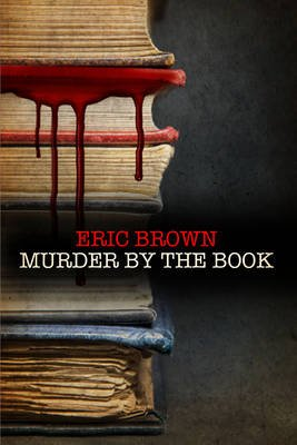 Murder by the Book (Electronic book text): Eric Brown