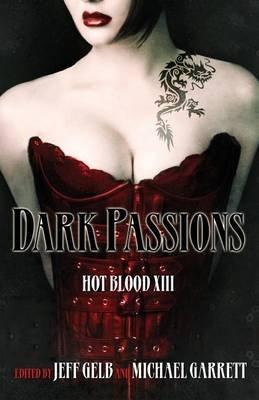 Dark Passions (Paperback): Jeff Gelb, Michael Garrett