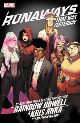 Runaways By Rainbow Rowell & Kris Anka Vol. 3: That Was Yesterday (Paperback): Rainbow Rowell